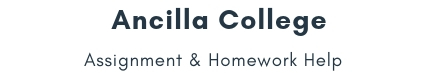 Ancilla College Assignment & Homework Help